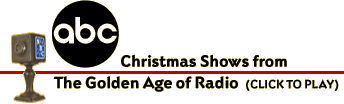 ABC Radio Christmas Shows from The Golden Age of Radio