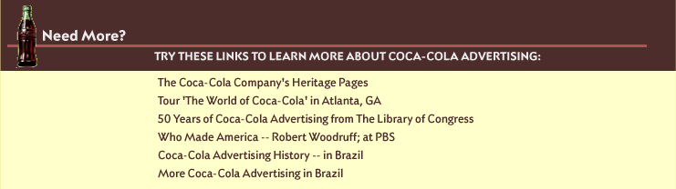 Need more? Try these links to learn more about Coca-Cola Advertising
