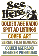"""See Here"" permalink to Golden Age Radio History  features"